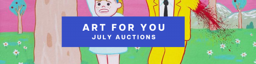 Art for You: July Auctions