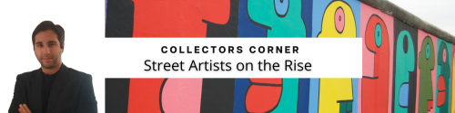 Collectors Corner   Street Artists on the Rise