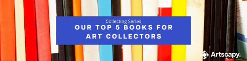 Our top 5 books for Art Collectors