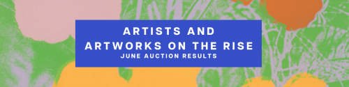 Artists and Artworks on the rise: June Auction Results