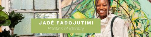 Jadé Fadojutimi - Poetics of Identity