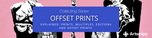 Collecting Series   Explained : Offset (Lithography) Prints